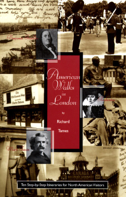 American Walks in London: Ten Step-By-Step Itineraries for North American Visitors - Tames, Richard