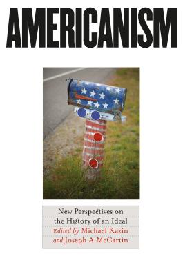 Americanism: New Perspectives on the History of an Ideal - Kazin, Michael (Editor), and McCartin, Joseph A (Editor)