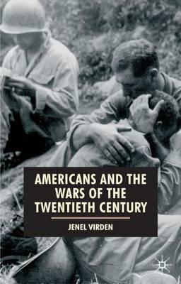 Americans and the Wars of the Twentieth Century - Virden, Jenel