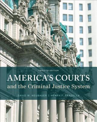 America's Courts and the Criminal Justice System - Neubauer, David W., and Fradella, Henry