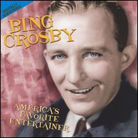 America's Favorite Entertainer - Bing Crosby