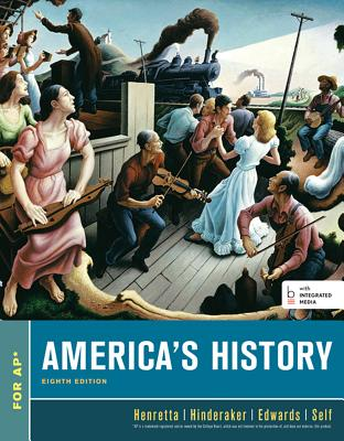 America's History, High School Edition with Launchpad - Henretta, James A, and Hinderaker, Eric, and Edwards, Rebecca