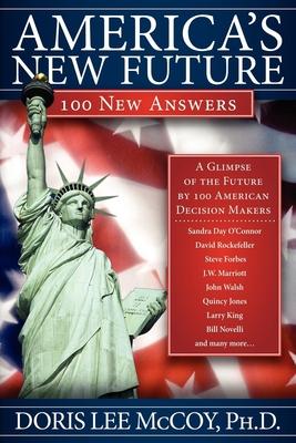 America's New Future: 100 New Answers - McCoy, Doris Lee