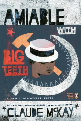 Amiable with Big Teeth - McKay, Claude, and Cloutier, Jean-Christophe (Editor), and Edwards, Brent Hayes (Editor)