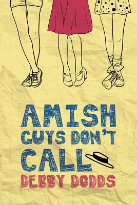 Amish Guys Don't Call - Dodds, Debby