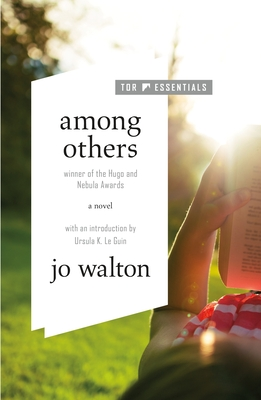 Among Others - Walton, Jo, and Le Guin, Ursula K (Introduction by)