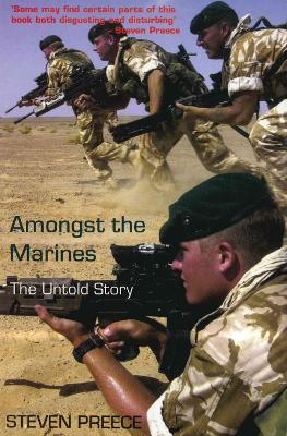 Amongst the Marines: The Untold Story - Preece, Steven