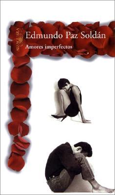 Amores Imperfectos - Paz Soldan, Edmundo