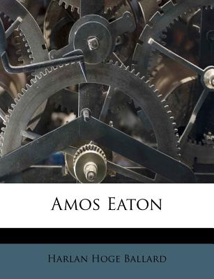 Amos Eaton - Ballard, Harlan Hoge