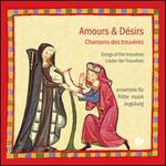 Amours & D�sirs: Chansons des trouveres