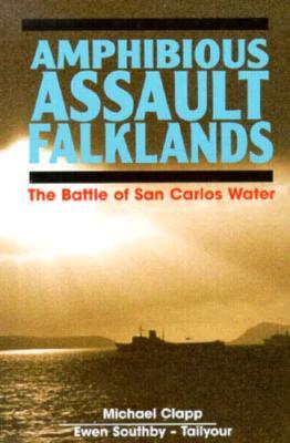 Amphibious Assault, Falklands - Clapp, Michael, and Southby-Tailyour, Ewen, Lieutenant