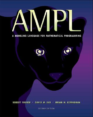 Ampl: A Modeling Language for Mathematical Programming - Fourer, Robert