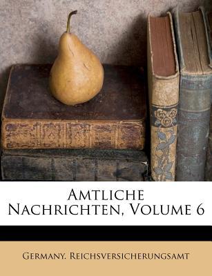Amtliche Nachrichten, Volume 6 - Reichsversicherungsamt, Germany