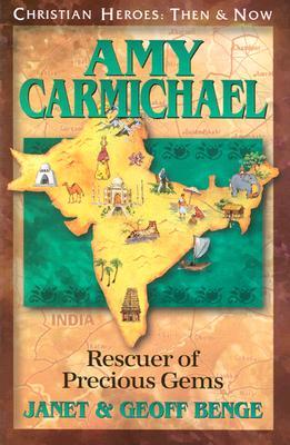 Amy Carmichael: Rescuer of Precious Gems - Benge, Janet