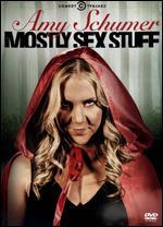 Amy Schumer: Mostly Sex Stuff -