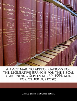 An ACT Making Appropriations for the Legislative Branch for the Fiscal Year Ending September 30, 1996, and for Other Purposes. - United States Congress Senate (Creator)