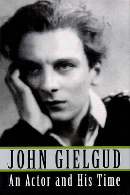 An Actor and His Time - Gielgud, John, Sir