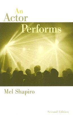 An Actor Performs - Shapiro, Mel
