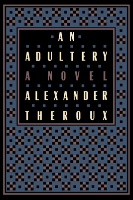 An Adultery - Theroux, Alexander