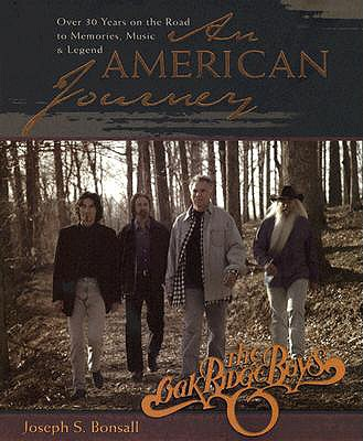 An American Journey: A Look Back Over 30 Years with the Oak Ridge Boys - Bonsall, Joseph S