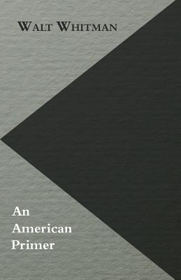 An American Primer - Whitman, Walt