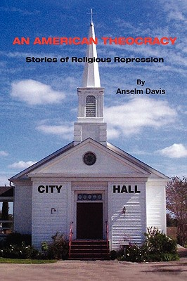 An American Theocracy - Davis, Anselm