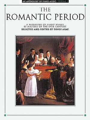 An Anthology of Piano Music Volume 3: The Romantic Period - Agay, Denes (Editor)