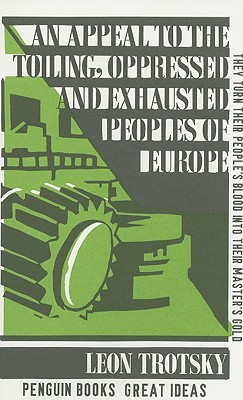 An Appeal to the Toiling, Oppressed and Exhausted Peoples of Europe - Trotsky, Leon