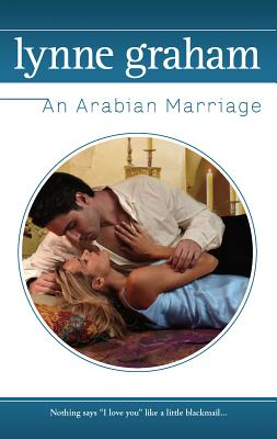 An Arabian Marriage - Graham, Lynne
