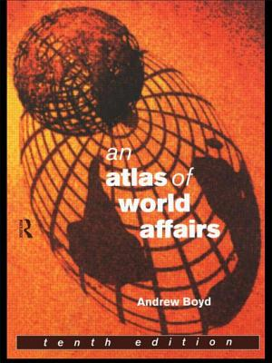 An Atlas of World Affairs: Tenth Edition - Boyd, Andrew