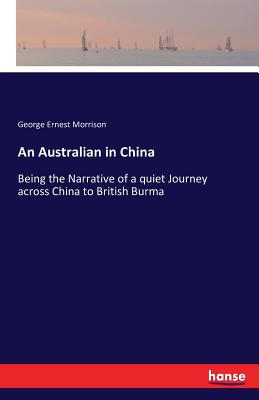 An Australian in China - Morrison, George Ernest