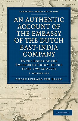 An Authentic Account of the Embassy of the Dutch East-India Company, to the Court of the Emperor of China, in the Years 1794 and 1795 2 Volume Set - Braam Houckgeest, Andre Everard Van, and Moreau De Saint-Mery, M. L. E. (Edited and translated by)