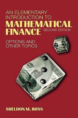 An Elementary Introduction to Mathematical Finance: Options and Other Topics - Ross, Sheldon M