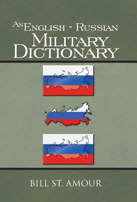 An English - Russian Military Dictionary - St Amour, Bill