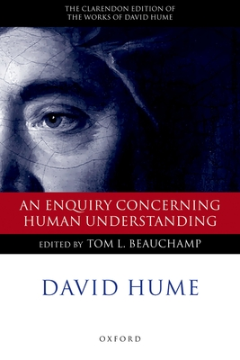 An Enquiry Concerning Human Understanding: A Critical Edition - Hume, David, and Beauchamp, Tom L (Editor)