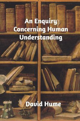 An Enquiry Concerning Human Understanding - Hume, David