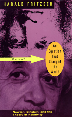 An Equation That Changed the World: Newton, Einstein, and the Theory of Relativity - Fritzsch, Harald, Professor