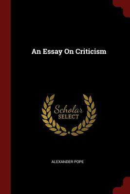 An Essay on Criticism - Pope, Alexander