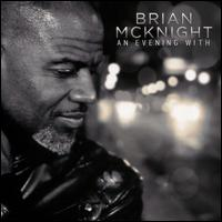 An  Evening with Brian McKnight - Brian McKnight