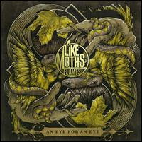An Eye for an Eye - Like Moths to Flames
