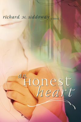 An Honest Heart - Siddoway, Richard
