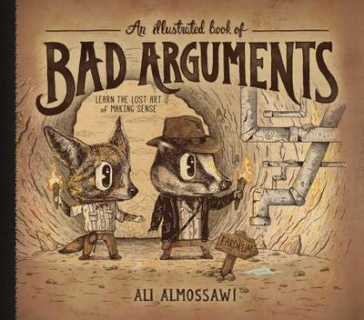 An Illustrated Book of Bad Arguments - Almossawi, Ali