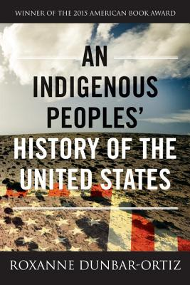 An Indigenous Peoples' History of the United States - Dunbar-Ortiz, Roxanne