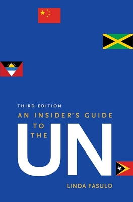 An Insider's Guide to the Un: Third Edition - Fasulo, Linda, Ms.