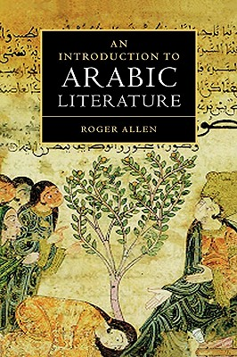 An Introduction to Arabic Literature - Allen, Roger