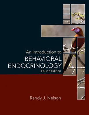 An Introduction to Behavioral Endocrinology - Nelson, Randy J.