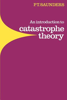 An Introduction to Catastrophe Theory - Saunders, Peter Timothy
