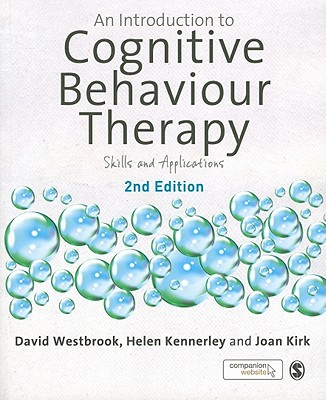 An Introduction to Cognitive Behaviour Therapy: Skills and Applications - Westbrook, David, and Kennerley, Helen, and Kirk, Joan