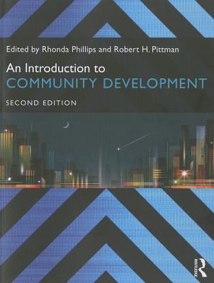 An Introduction to Community Development - Phillips, Rhonda (Editor), and Pittman, Robert H (Editor)