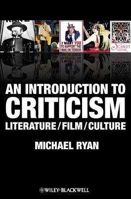 An Introduction to Criticism - Literature / Film / Culture - Rocchio, Vincent F., and Ryan, Michael